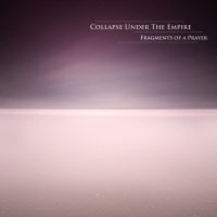 Collapse Under The Empire - Fragments Of A Prayer - 2012