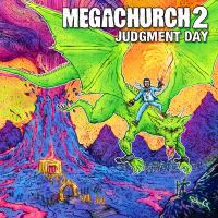 Megachurch - Megachurch 2, Judgment Day - 2012