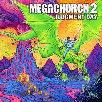 Megachurch - Megachurch 2, Judgment Day - 2012